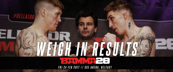 Official BAMMA 28 Weigh In Results