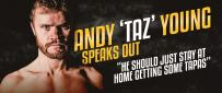 Andy 'Taz' Young Speaks Out