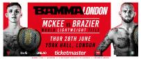 McKee Vs. Brazier Headlines BAMMA London June 28th